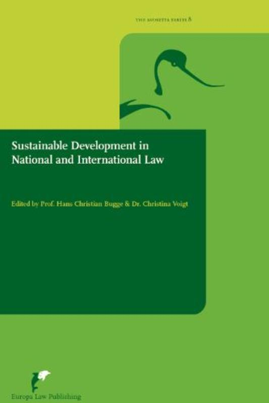 Sustainable Development in National and International Law what did the Brundtland report do to legal thinking and legal development, and where can we go from here?, Paperback