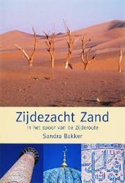 Zijdezacht zand in het spoor van de Zijderoute, Bakker, Sandra, Paperback