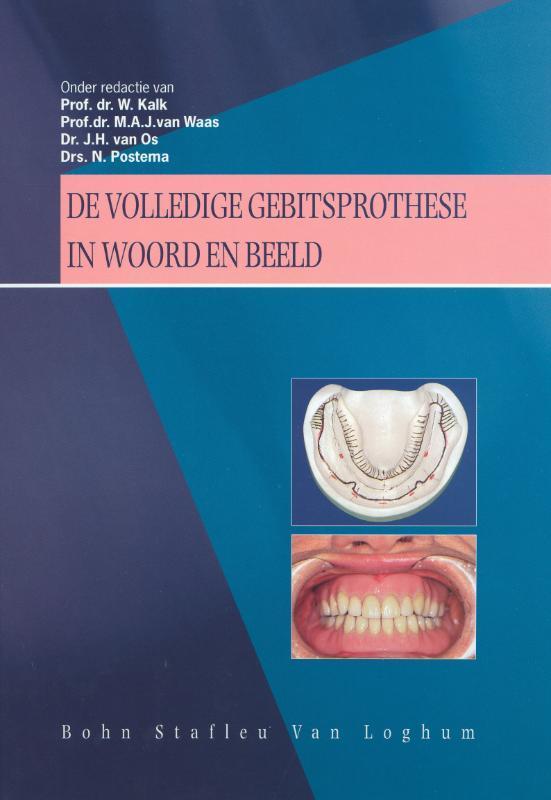 De volledige gebitsprothese in woord en beeld uitgangspunten voor diagnostiek en behandeling van de edentate patient, N. Postema, Hardcover