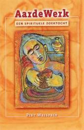 AardeWerk een spirituele zoektocht, P. Weisfelt, Paperback