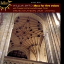 MASS FOR FIVE VOICES WINCHESTER CATHEDRAL CHOIR/D.HILL