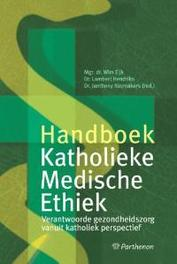 Handboek katholieke medische ethiek verantwoorde gezondheidszorg vanuit katholiek perspectief, Hardcover