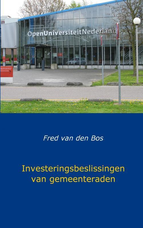 Investeringsbeslissingen van gemeenteraden Bos, Fred van den, Paperback