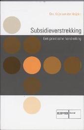 Subsidieverstrekking een praktische handreiking, K. van der Heijden, Paperback