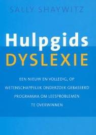 Hulpgids dyslexie een nieuw en volledig, op wetenschappelijk onderzoek gebaseerd programma om leesproblemen te overwinnen, Shaywitz, Sally, Paperback