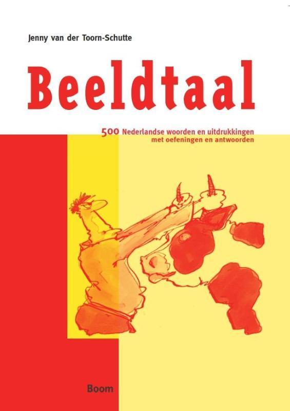 Beeldtaal 500 Nederlandse uitdrukkingen verklaard en toegelicht met oefeningen, J. van der Toorn-Schutte, Paperback