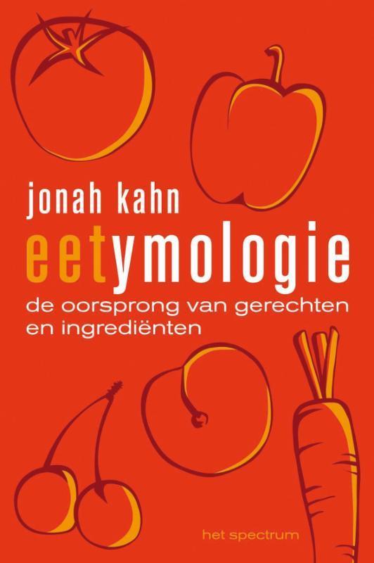 Eetymologie de oorsprong van gerechten en ingredienten, J. Kahn, Paperback