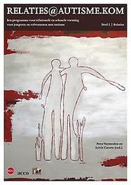 Relaties@autisme.kom: 2 relaties een programma voor relationele en seksuele vorming voor jongeren en volwassenen met autisme, Peter Vermeulen, Paperback