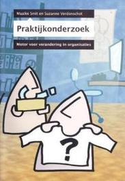 Praktijkonderzoek motor voor verandering van organisaties, Smit, Maaike, Paperback