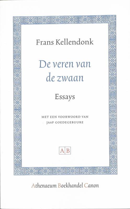 De veren van de zwaan Bibliotheca Dissidentium Neerlandicorum, Kellendonk, Frans, Paperback