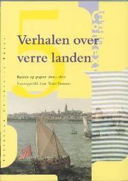 Verhalen over verre landen reizen op papier 1600-1800, Paperback
