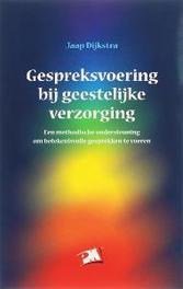 Gespreksvoering bij geestelijke verzorging een methodische ondersteuning om betekenisvolle gesprekken te voeren, Dijkstra, Paperback