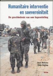 Humanitaire interventie en soevereiniteit de geschiedenis van een tegenstelling, Hellema, D., Reiding, H., Paperback