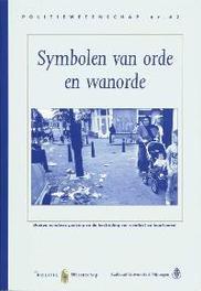 Symbolen van orde en wanorde broken windows policing en de bestrijding van overlast en buurtverval, Stokkum, B. van, Paperback
