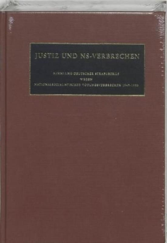 Justiz und NS-Verbrechen XLI Sammlung Deutcher Strafurteile wegen Nationalsozialischer Totungsverbrechen 1943-1999, Hardcover