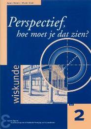 Perspectief, hoe moet je dat zien? het analyseren van perspectiefafbeeldingen met behulp van meetkunde, Verweij, Agnes, Paperback