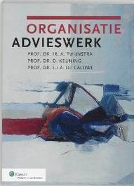 Organisatieadvieswerk handboek voor managers en adviseurs, Twijnstra, A., Paperback