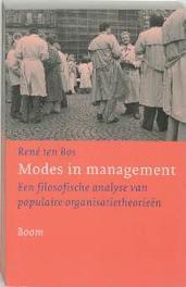 Modes in management een filosofische analyse van populaire organisatietheorieen, R. ten Bos, Paperback