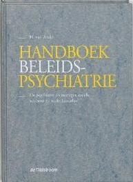 Handboek beleidspsychiatrie de psychiater als manager, coach, adviseur en onderhandelaar, H. van Andel, Hardcover