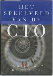 Het speelveld van de CIO omgaan met dilemma's, Hardcover
