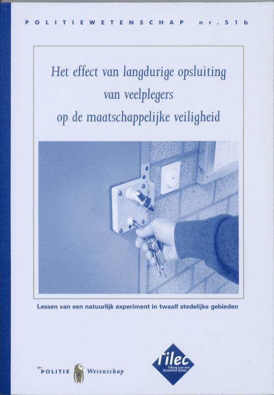 Het effect van langdurige opsluiting van veelplegers op de maatschappelijke veiligheid lessen van een natuurlijk experiment in twaalf stedelijke gebieden, Vollaard, B.A., Paperback