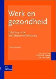 Werk en gezondheid inleiding in de bedrijfsgezondheidszorg, Smits, P.B.A., Paperback