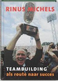 Teambuilding als route naar succes Michels, R., Hardcover