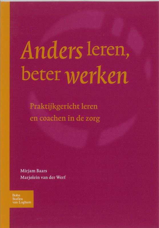 Anders leren, beter werken praktijkgericht leren en coachen in de zorg, M. van der Werf, Paperback