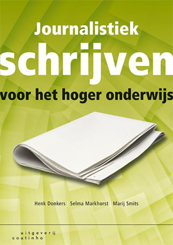 Journalistiek schrijven voor het hoger onderwijs Henk Donkers, Paperback