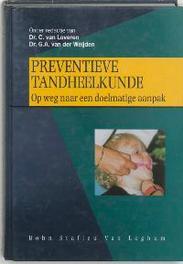 Preventieve tandheelkunde op weg naar een doelmatige aanpak, Hardcover