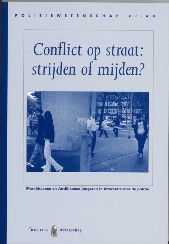 Conflict op straat, strijden of mijden? Marokkaanse en Antilliaanse jongeren in interactie met de politie, Kop, N., Paperback