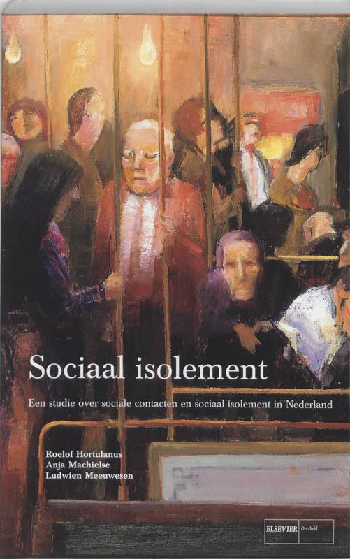 Sociaal isolement een studie over sociale contacten en sociaal isolement in Nederland, Hortulanus, Roelof, Paperback