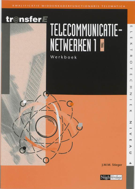 Telecommunicatienetwerken: 1 TMA: Werkboek TransferE, Stieger, J.M.M., Paperback