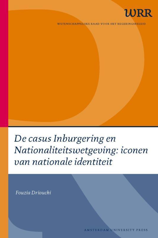 De casus Inburgering en Nationaliteitswetgeving: iconen van nationale identiteit Iconen van nationale identiteit, Driouichi, Fouzia, Paperback