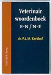 Veterinair woordenboek: E-N/N-E P.L.M. Kerkhof, Paperback