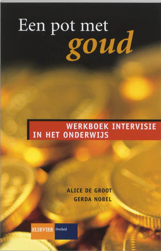 Een pot met goud werkboek intervisie in het onderwijs, Annet de Groot, Paperback