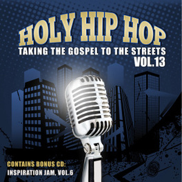 HOLY HIP HOP: TAKING.. .. THE GOSPEL TO STREET 13 V/A, CD