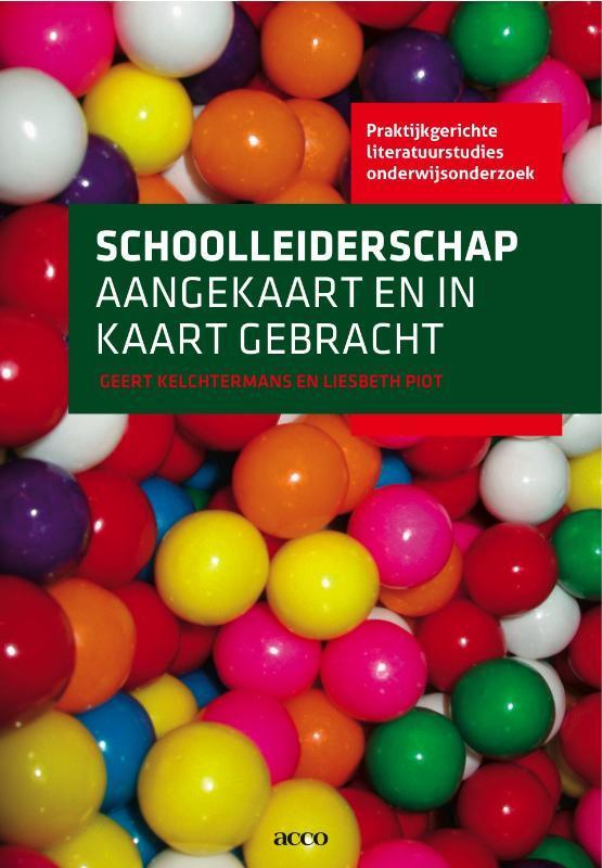 Schoolleiderschap aangekaart en in kaart gebracht Praktijkgerichte literatuurstudies onderwijsonderzoek, Piot, Liesbeth, onb.uitv.
