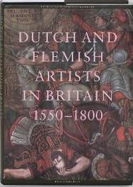 Dutch and Flemisch artists in Britain 1550-1750 Leids kunsthistorisch jaarboek, Hardcover