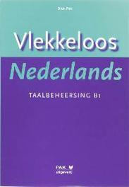 Vlekkeloos Nederlands: Taalbeheersing CEF B1 D. Pak, Paperback