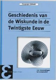 Geschiedenis van de Wiskunde in de Twintigste Eeuw van verzamelingen tot complexiteit, Odifreddi, Piergiorgio, Paperback