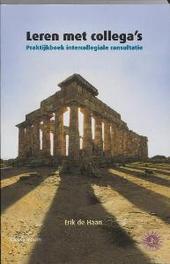 Leren met collega's praktijkboek intercollegiale consultatie, Haan, E. de, Paperback