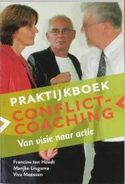Praktijkboek Conflictcoaching van visie naar actie, Hoedt, F. ten, Paperback
