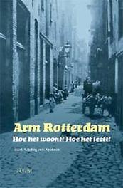 Arm Rotterdam hoe het woont, hoe het leeft, Velden, S. van der, Paperback