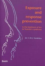 Exposure and response prevention in the treatment of tics in Tourette's syndrome C.W.J. Verdellen, Paperback