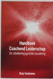 Handboek Coachend Leiderschap de ontwikkelingsgerichte benadering, Vandamme, Rudy, Paperback