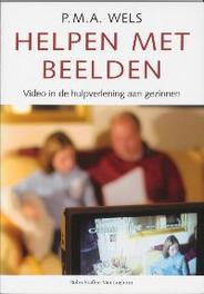 Helpen met beelden video in de hulpverlening aan gezinnen, P.M.A. Wels, Paperback