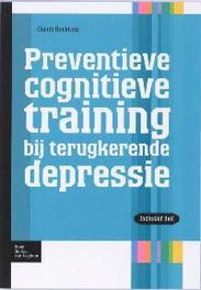 Preventie cognitieve training bij terugkerende depressie Protocollen  voor de GGZ, C. Bockting, Paperback