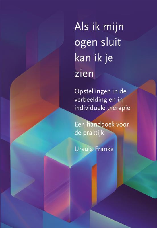 Als ik mijn ogen sluit kan ik je zien opstellingen in de verbeelding en in individuele therapie, Franke, U., Paperback