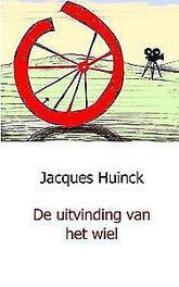 De uitvinding van het wiel Jacques Huinck, Paperback